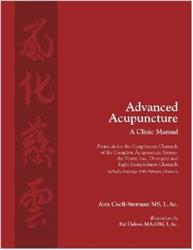 Advanced Acupuncture: A Clinic Manual - Protocols for the Complement Channels of the Complete Acupuncture System