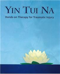 Yin Tui Na: Techniques for Treating Injuries of Parkinson's Disease or Any Dissociated Injury